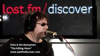 Echo & The Bunnymen - The Killing Moon (Last.fm Sessions)