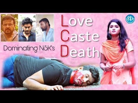 Love - Caste - Death (LCD) Latest Telugu Short Film 2018    Directed By Dominating NSK (SaiNag)