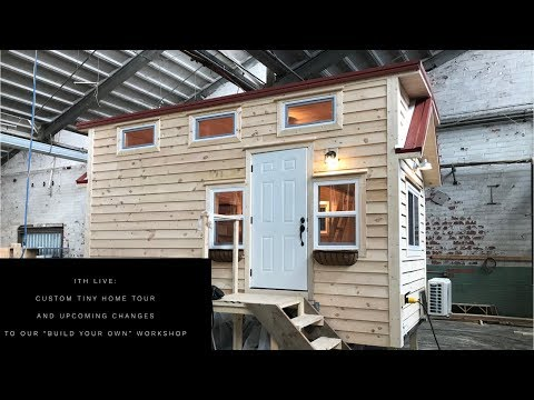 """Incredible Tiny Homes:  Custom Tiny Home Tour and Upcoming Changes To Our """"Build Your Own"""" Workshops"""