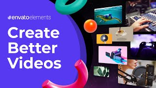 Make Better Videos with Envato Elements | Video Templates, Seamless Transitions and More