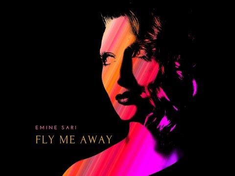 Emine SARI - Fly Me Away