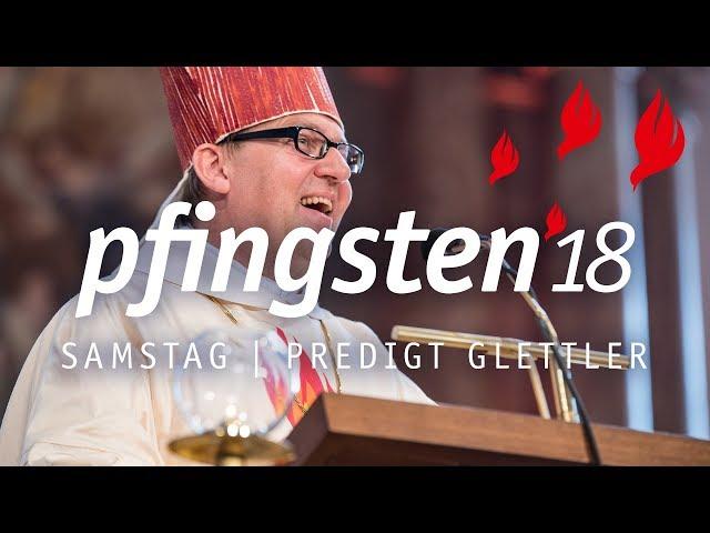 Pfingsten 18 - Predigt Bischof Glettler