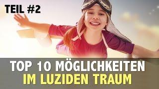 TOP 10 – Möglichkeiten im Luziden Traum (Teil 2)