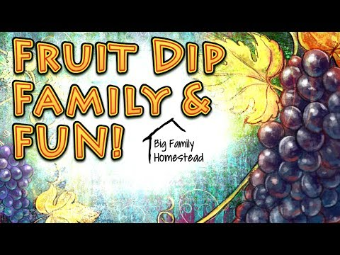 Fun, fruit dip and family LIVE!!!