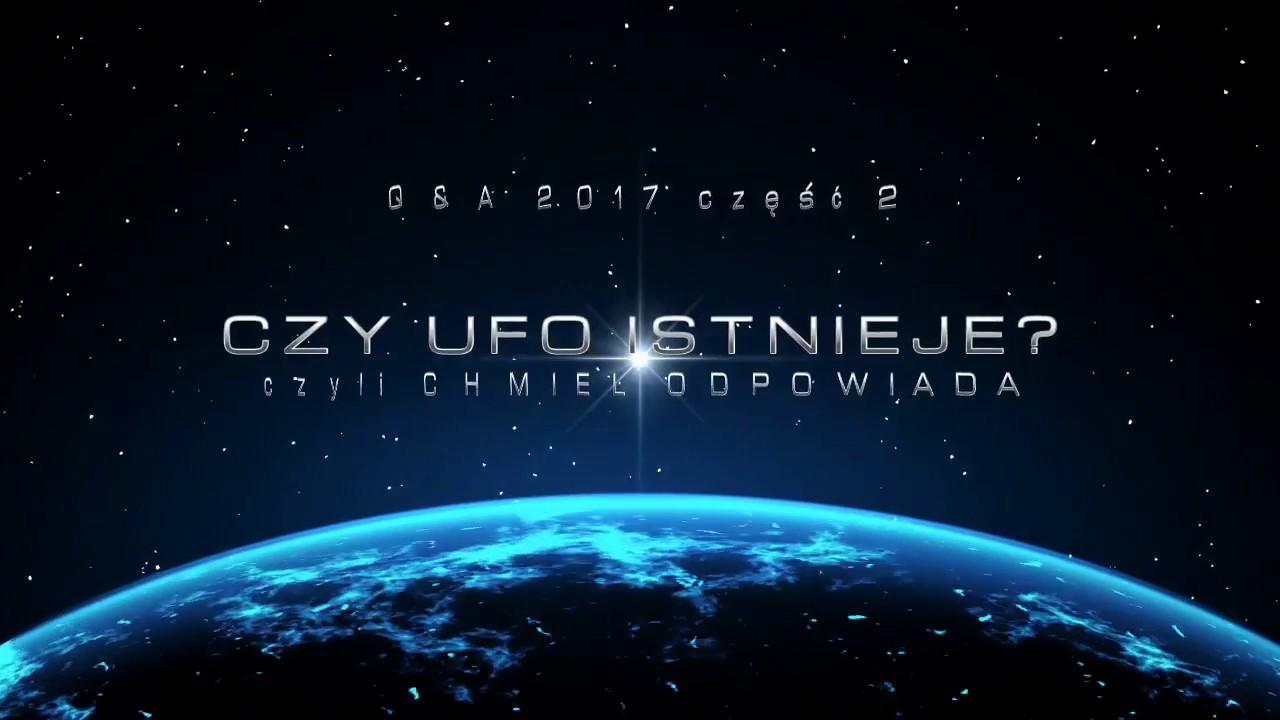 CZY UFO ISTNIEJE? Chmiel odpowiada 2017 cz.2