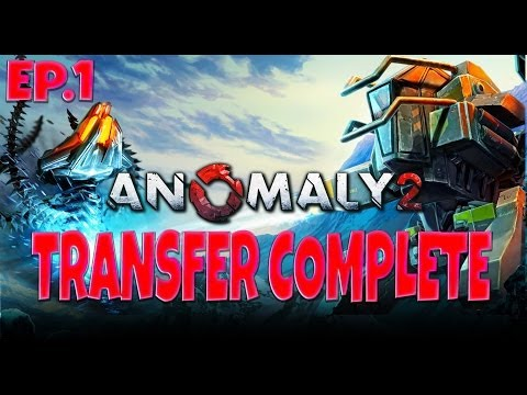 Anomaly 2 - Ep.1 - TRANSFER COMPLETE (Anomaly 2 Gameplay)  