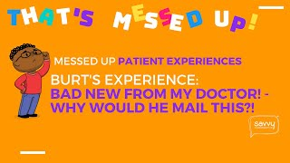 #MessedUpPtExp - Burt's Messed Up Patient Experience: The Colonoscopy