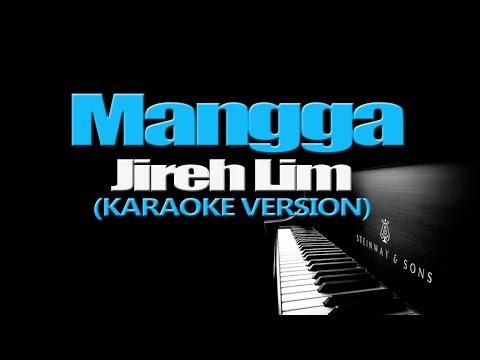 MANGGA - Jireh Lim (KARAOKE VERSION)