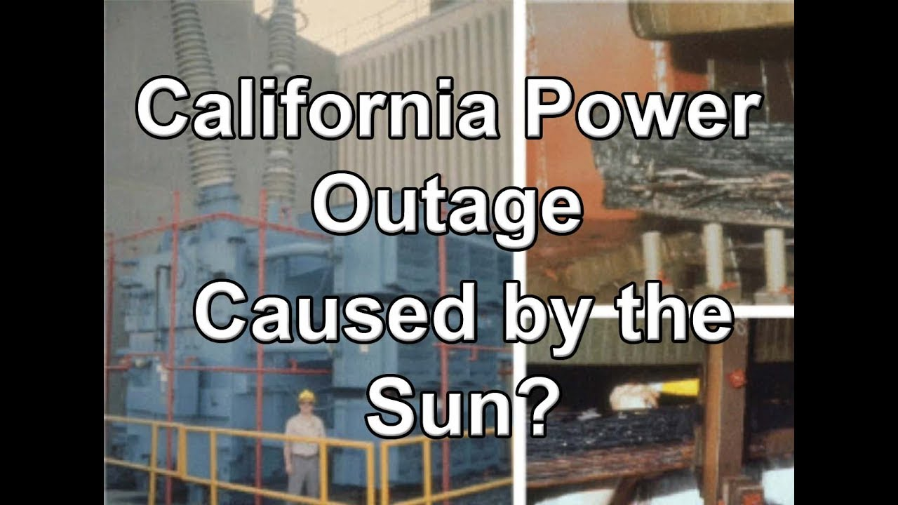 CALIFORNIA POWER OUTAGE - Caused by the SUN?