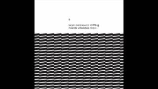 Jacek Sienkiewicz - Drifting (Ricardo Villalobos Remix)