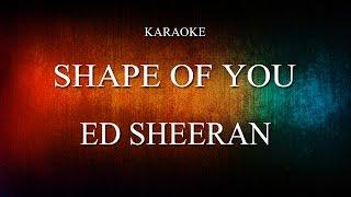 Ed Sheeran - Shape of you (Karaoke Version)