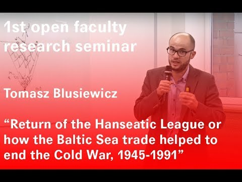 """2. Tomasz Blusiewicz """"How the Baltic Sea trade helped to end the Cold War, 1945-1991"""""""