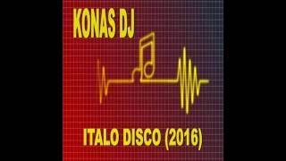 KONAS DJ -  ITALO DISCO (2O16)