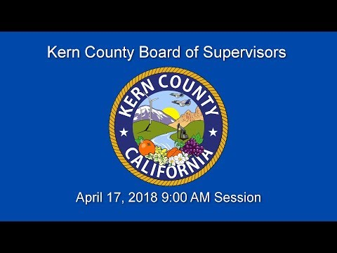 Kern County Board of Supervisors 9 a.m. meeting for Tuesday, April 17, 2018