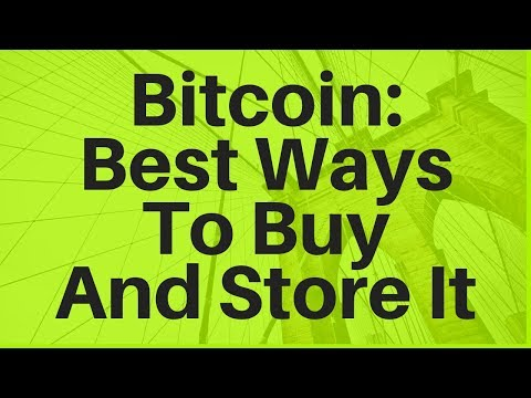 Bitcoin: Best Ways To Buy And Store It