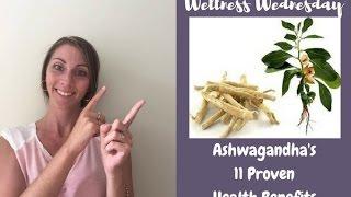 Ashwagandha's 11 Proven Health Benefits