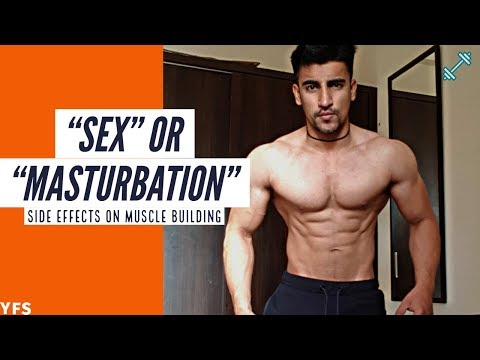"""Side Effects Of """"SEX"""" Or """"MASTURBATION"""" On BODYBUILDING !! Are There Any ?"""