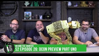 """Toy Geeks: Behind the Counter S2E26 - """"DesignerCon Previews Part Uno"""""""