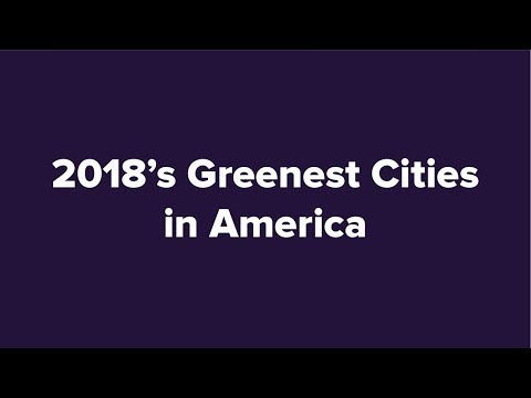 2018's Greenest Cities In America - With Expert