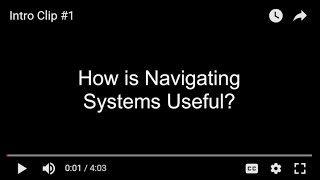 How is Navigating Systems useful: Intro Clip #1