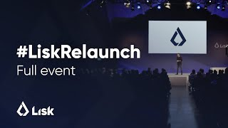 Lisk Relaunch Event Livestream - February 20th, 2018