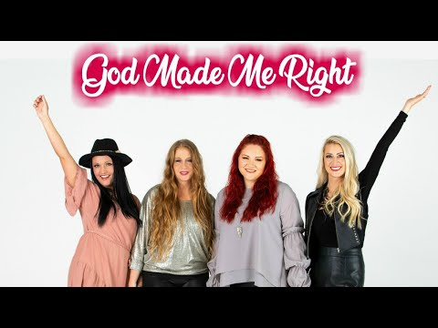 God Made Me Right - The Highway Women
