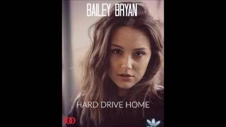 Bailey Bryan - Hard Drive Home (Audio)