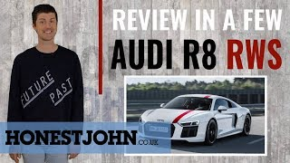 Car review in a few | 2018 Audi R8 RWS - the cheapest R8 is also the best