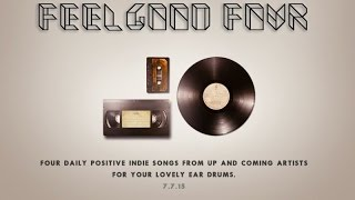 Feel Good Indie Four 7.7.15