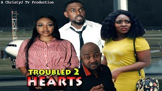 TROUBLED HEARTS (Chapter 2) (NEW MOVIE) 2019 NIGERIAN, Nollywood/Hollywood Movies