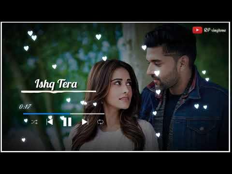 ishq-tera-ringtone-||-guru-rand-hawa-||-whatsapp-status-download-2019