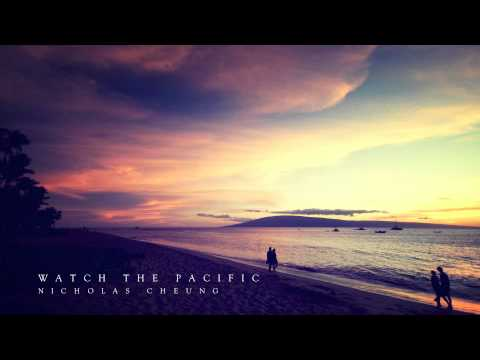 Nicholas Cheung - Watch The Pacific