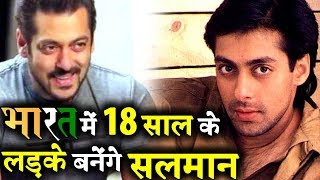 Salman Khan to Play 18 years Old Teenager in BHARAT
