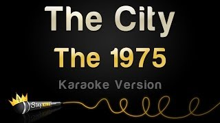 The 1975 - The City (Karaoke Version)
