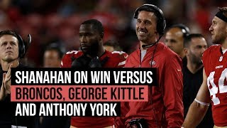 49ers' Kyle Shanahan on George Kittle's big game versus Broncos and Anthony York