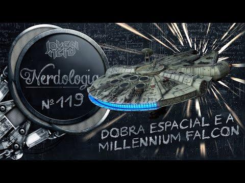 Dobra espacial e Millennium Falcon   Nerdologia 119