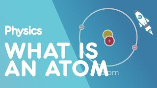 What is an atom |  Matter | Physics | FuseSchool