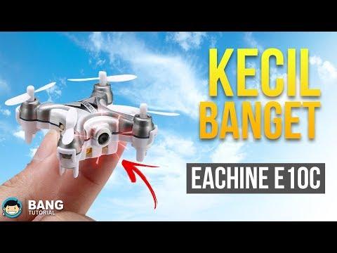 DRONE TERKECIL DI DUNIA? DENGAN KAMERA HD | Eachine E10C Review