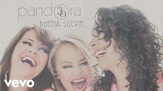 Pandora - Buena Suerte