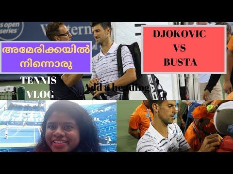 Djokovic Vs Busta | Cincinnati Open tennis 2019: ഒരു  Tennis Vlog:Malayalam:Vlog#5