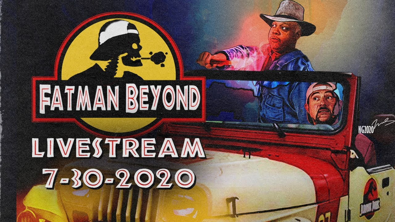 Fat Man Beyond LIVE! - 7/30/20