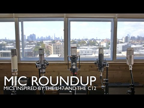 Mic Roundup Part 1: Mics Inspired by the Neumann U47 and AKG C12
