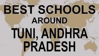 Best Schools around Tuni, Andhra Pradesh   CBSE, Govt, Private, International | Vidhya Clinic