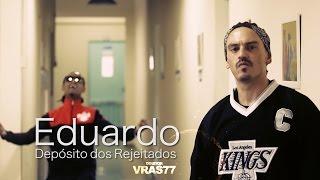 vuclip Eduardo - Depósito dos Rejeitados (Clipe Oficial)