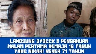 LANGSUNG SYOCCK!! Pengakuan Malam Pertama Remaja 16 Tahun yang Nikahi Nenek 71 Tahun