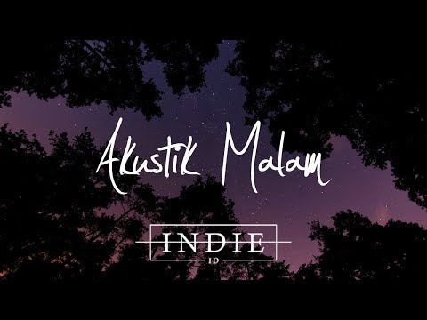 Akustik Malam 🌃 - Indie/Acoustic/Folk/Pop Indonesia Playlist | Vol.1