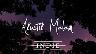 Akustik Malam 🌃 - Indie/acoustic/folk/pop Indonesia Playlist | Vol.1