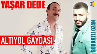 Yaşar Dede ft Burgazlı Ozan - Altıyol Gaydası  Resimi