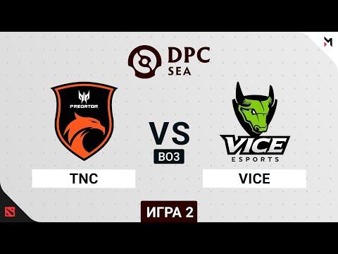 TNC vs Vice - Dota Pro Circuit 2021 - Game 2