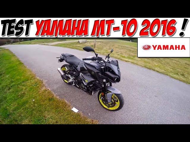 #MotoVlog 49 : TEST YAMAHA MT-10 2016 / Un R1M NAKED !